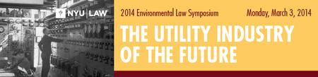 NYU Law Symposium on The Utility Industry of the Future