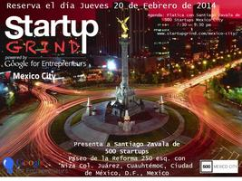 Startup Grind Mexico City Hosts Santiago Zavala (500...