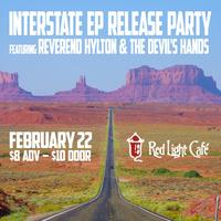Interstate EP Release Party w/ Reverend Hylton and the...