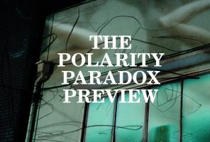 The Polarity Paradox Preview Network Evening