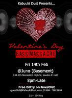Kabuuki Dust Presents... Valentine's Day Bass massacre