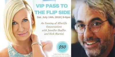 "VIP Pass To The Flipside - ""AfterLife Conversations with Rich Martini and Jennifer Shaffer"""
