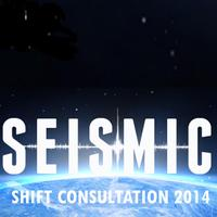 Seismic Shift Consultation 2014