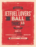 Jetfuel Lovers' Ball @ Flip Flops | Valentine's Day