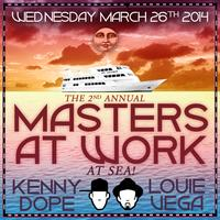 The 2nd Annual MASTERS AT WORK at SEA with Louie Vega...