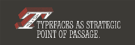 Typefaces as Strategic Point of Passage