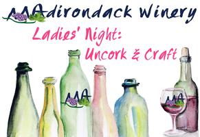 Ladies Night! Uncork & Craft with Adirondack Winery