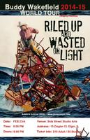Buddy Wakefield: Riled Up And Wasted On LIght