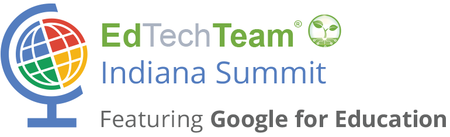 EdTechTeam Indiana Summit featuring Google for Education