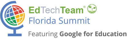 EdTechTeam Florida Summit featuring Google for Educatio...