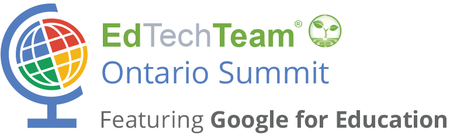 EdTechTeam Ontario Summit featuring Google for Educatio...