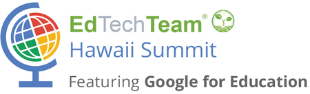 Pre-Summit Workshops (EdTechTeam Hawaii Summit...