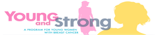 Young and Strong: the Program for Young Women with Breast Cancer logo