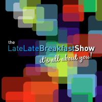 """Late Late Breakfast Show """"Episode Ocho"""""""