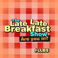 "Late Late Breakfast Show - Episode 19 - ""Start with..."