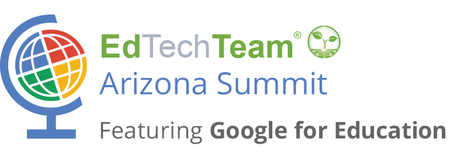 EdTechTeam Arizona Summit featuring Google for Educatio...