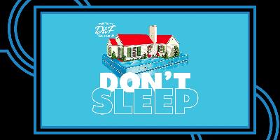 DaF Presents: Don't Sleep!