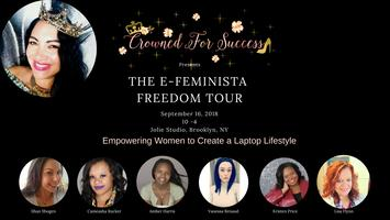 E-Feminista Freedom Tour by Crowned for Success!