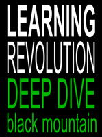 Learning Revolution Deep Dive at Black Mountain