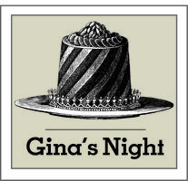 GINA'S NIGHT