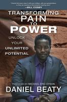 Daniel Beaty: Transforming Pain To Power Performance...