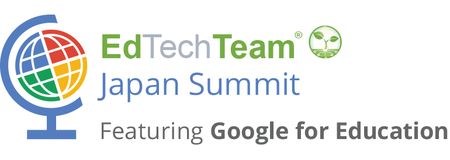 EdTechTeam Japan Summit featuring Google for Education