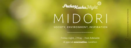 PechaKucha Night - Adelaide 'Midori' #PKNADL11