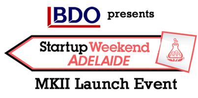 Startup Weekend Adelaide MKII - Launch Party