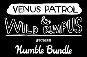 That Venus Patrol & Wild Rumpus Party