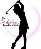 The Fabulous Females of Golf presents Ladies Golf Outin...