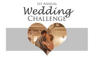 1st Annual Wedding Challenge
