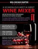 WEA-CHICAGO presents: A SCANDALOUS meet-N-greet WINE...
