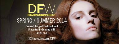 Denver Fashion Weekend Spring / Summer 2014 Presented...