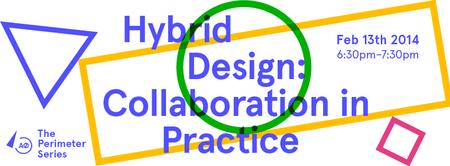 The Perimeter Series | Hybrid Design: Collaboration in...