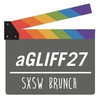 aGLIFF27 - Austin Gay and Lesbian Int'l Film Festival...