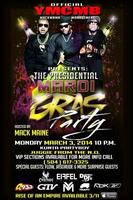 YMCMB Presents: The Presidential Mardi Gras Party...