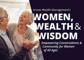Annex's Women, Wealth & Wisdom Group Presents: Leaving...