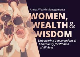 Annex's Women, Wealth & Wisdom Group Presents: Passion...