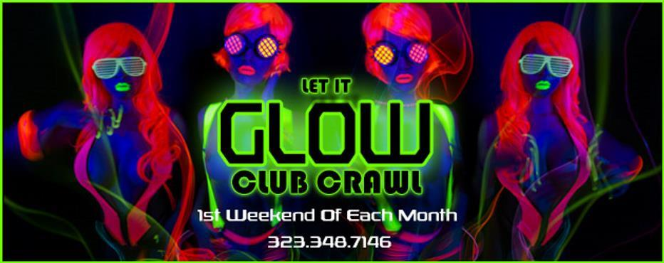 LA Club Crawl: Let It Glow
