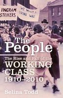 The People: The Rise and Fall of the Working Class...