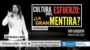 """Conferencia:""""Cultura del esfuerzo: ¿la gran mentira?""""..."""