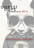 Dopest Dope 2k14 | SXSW Showcase