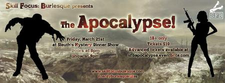 "Skill Focus: Burlesque presents ""The Apocalypse!"""