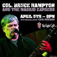 Col. Bruce Hampton & the Madrid Express w/ special...