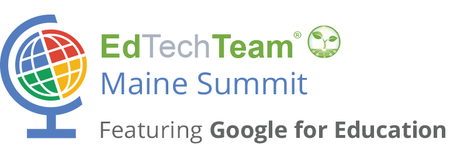 EdTechTeam Maine Summit featuring Google for Education
