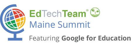 EdTechTeam Maine Summit featuring Google for Education