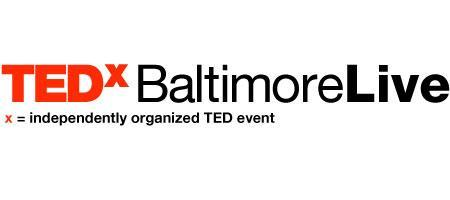 TEDxBaltimoreLive: 4 Speakers, Light fare, TED Award...