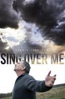 Sing Over Me - Premiere (Simulcast) - Abiding Harvest...