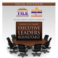 TILE Fannie Lou Hamer Executive Leaders Roundtable host...
