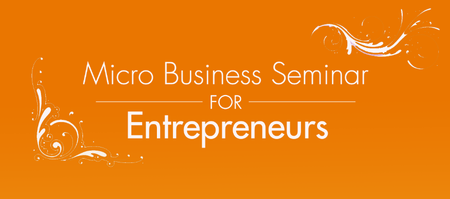 Micro Business Seminar for Entrepreneurs